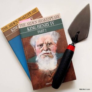 Two of Shakespeare's historical plays, and an archaeological trowel